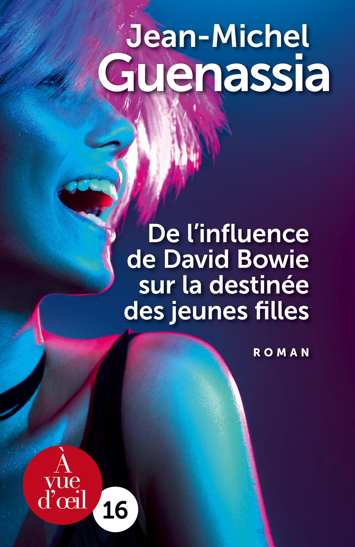 Couverture de l'ouvrage De l'influence de David Bowie sur la destinée des jeunes filles