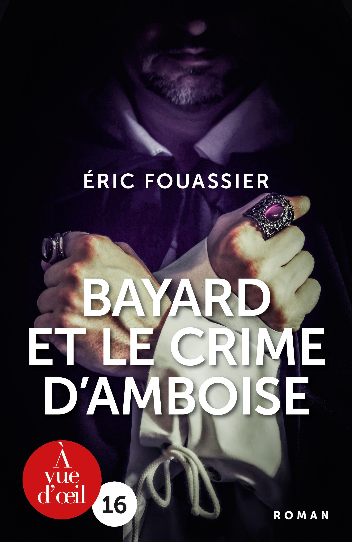 Couverture de l'ouvrage Bayard et le crime d'Amboise
