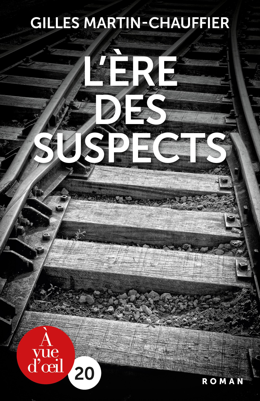 Couverture de l'ouvrage L'Ère des suspects