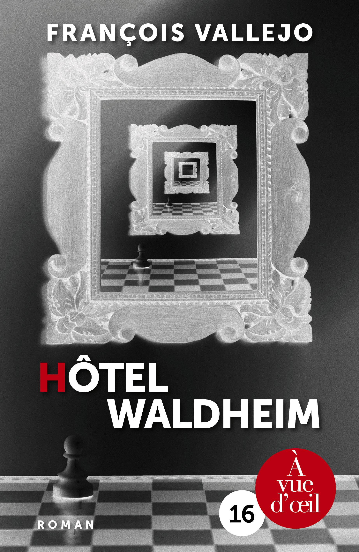 Couverture de l'ouvrage Hôtel Waldheim
